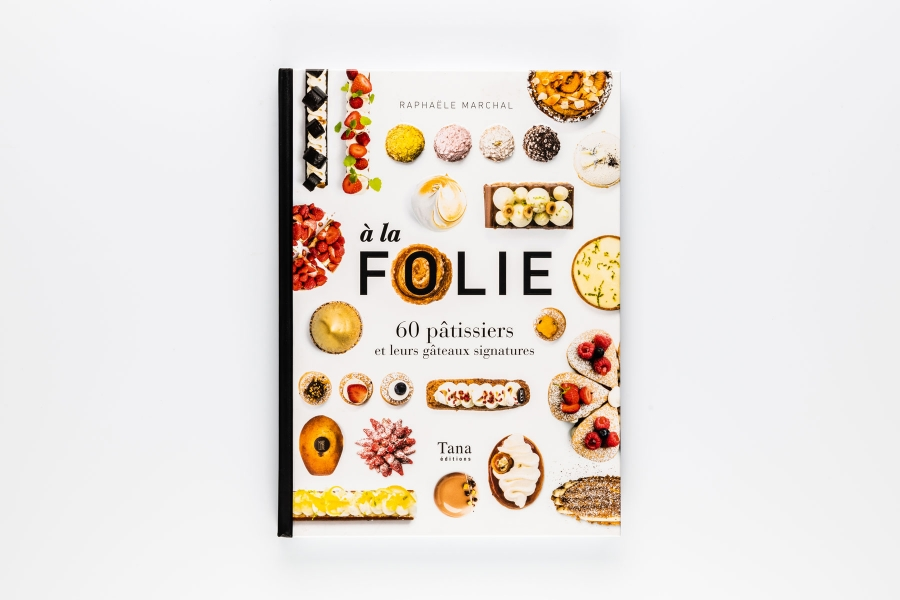 photographe culinaire tana editions livre couverture patisserie folie